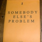 Somebody Else's Problem